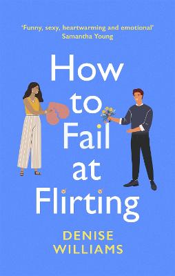 How to Fail at Flirting by Denise Williams
