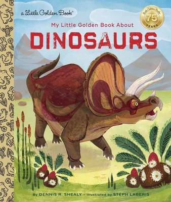 LGB My Little Golden Book About Dinosaurs by Dennis Shealy