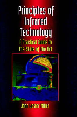 Principles Of Infrared Technology by John Lester Miller