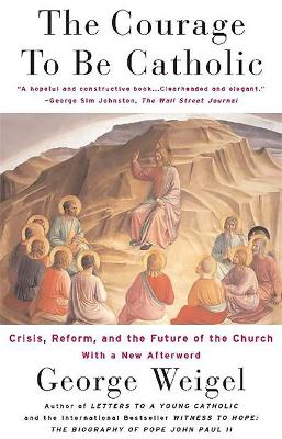 Courage To Be Catholic book