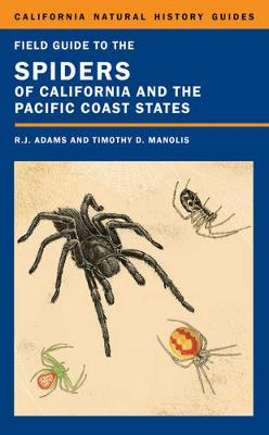 Field Guide to the Spiders of California and the Pacific Coast States by Richard J. Adams