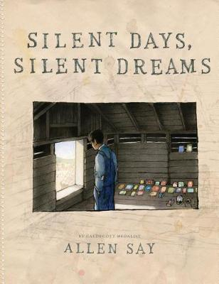 Silent Days, Silent Dreams by Allen Say
