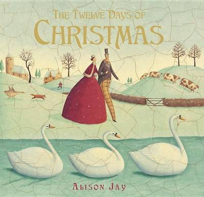 The Twelve Days of Christmas by Alison Jay