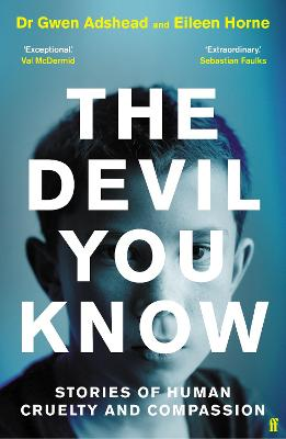 The Devil You Know: Stories of Human Cruelty and Compassion book