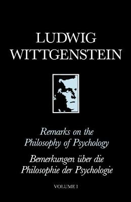 Remarks on the Philosophy of Psychology  v. 1 by Ludwig Wittgenstein