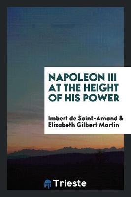 Napoleon III at the Height of His Power by Imbert De Saint-Amand