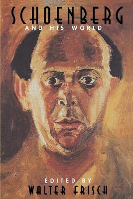 Schoenberg and His World by Walter Frisch