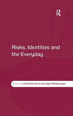 Risks, Identities and the Everyday by Julie Scott Jones