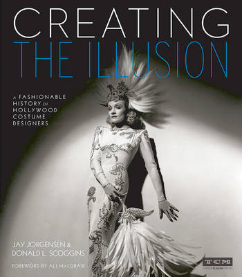 Creating the Illusion (Turner Classic Movies) by Jay Jorgensen