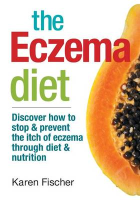 The Eczema Diet by Karen Fischer