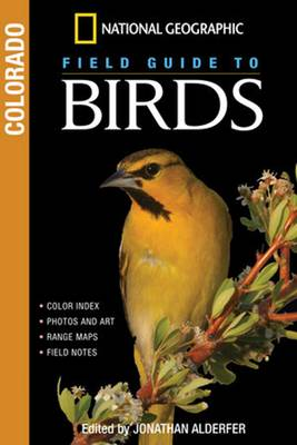 National Geographic Field Guide to Birds: Colorado by Jonathan K. Alderfer