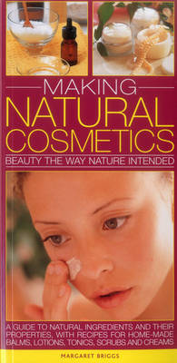 Making Natural Cosmetics by Margaret Briggs