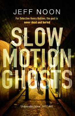 Slow Motion Ghosts by Jeff Noon