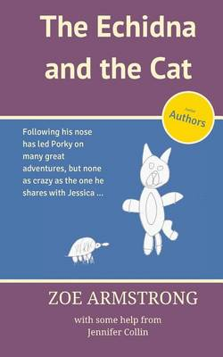 The Echidna and the Cat by Zoe Armstrong