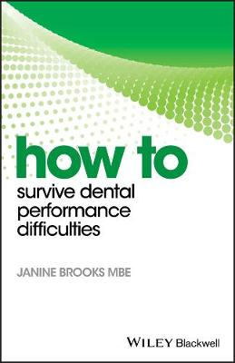 How to Survive Dental Performance Difficulties by Janine Brooks