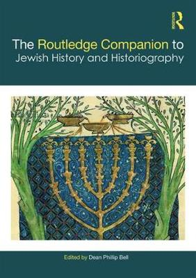 The Routledge Companion to Jewish History and Historiography book