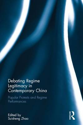 Debating Regime Legitimacy in Contemporary China by Suisheng Zhao