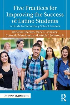 Five Practices for Improving the Success of Latino Students book
