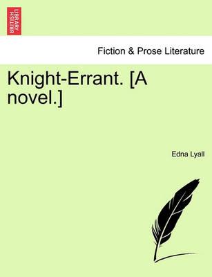 Knight-Errant. [A Novel.] book