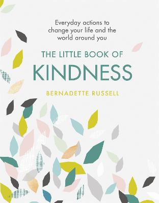 The Little Book of Kindness by Bernadette Russell