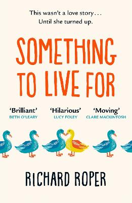 Something to Live For: If you loved Eleanor Oliphant, try this brilliant new read: the most uplifting, funny and feel-good novel of the year! by Richard Roper