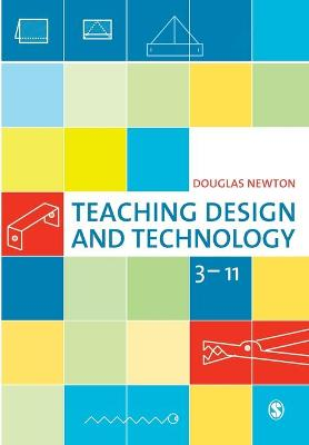 Teaching Design and Technology 3 - 11 by Douglas Newton