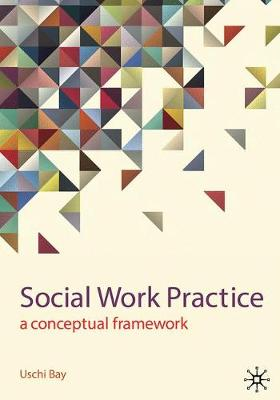 Social Work Practice by Uschi Bay