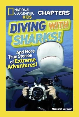 National Geographic Kids Chapters: Diving With Sharks! by Margaret Gurevich