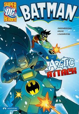 Batman: Arctic Attack by Robert Greenberger