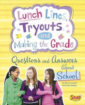 Lunch Lines, Tryouts, and Making the Grade by Nancy Loewen, Paula Skelley