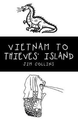 Vietnam to Thieves' Island by Jim Collins