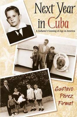 Next Year in Cuba by Gustavo Perez Firmat