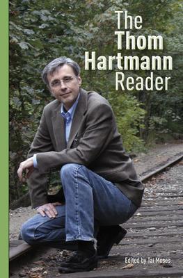 Thom Hartmann Reader by Thom Hartmann