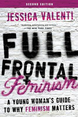 Full Frontal Feminism by Jessica Valenti
