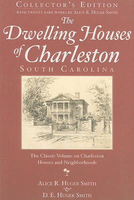The Dwelling Houses of Charleston, South Carolina by Alice R Huger Smith