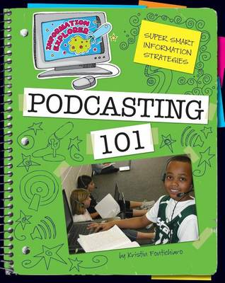 Podcasting 101 by Kristin Fontichiaro