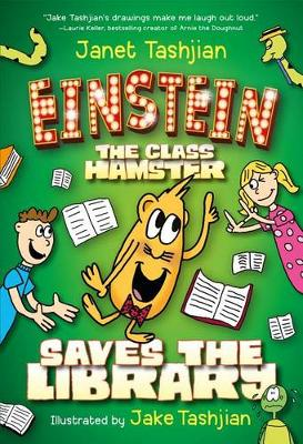 Einstein the Class Hamster Saves the Library by Janet Tashjian