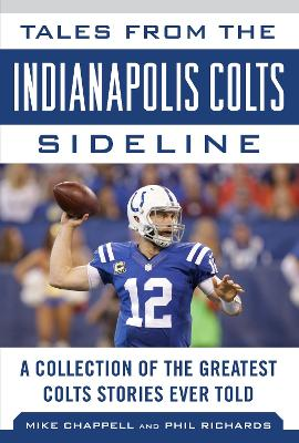 Tales from the Indianapolis Colts Sideline by Mike Chappell