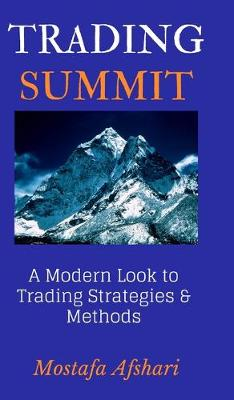 Trading Summit: A Modern Look to Trading Strategies and Methods by Mostafa Afshari