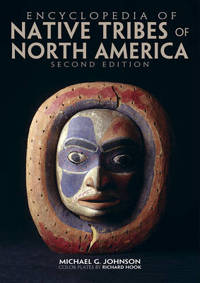 Encyclopedia of Native Tribes of North America by Michael G. Johnson