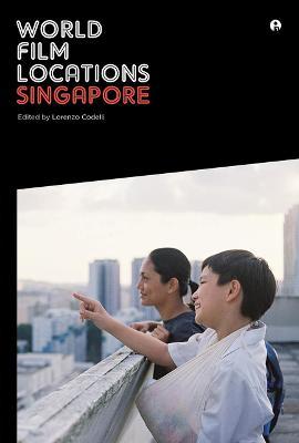 World Film Locations: Singapore by Lorenzo Codelli