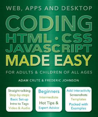 Coding HTML CSS JAVA Made Easy by Adam Crute