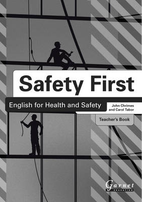 Safety First: English for Health and Safety Teacher's Book B1 by John Chrimes