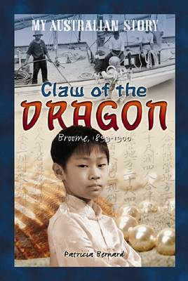 My Australian Story: Claw of the Dragon by Patricia Bernard