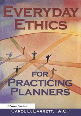Everyday Ethics for Practicing Planners by Carol Barrett