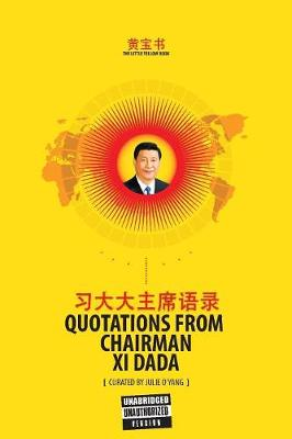 The Little Yellow Book: Quotations from Chairman XI Dada (Collector's Edition) by Julie O'Yang