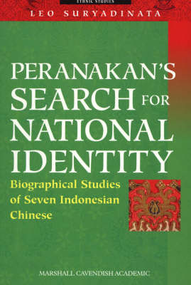Peranakan's Search For National Identity: Biographical Studies of Seven Indonesian Chinese by Leo Suryadinata