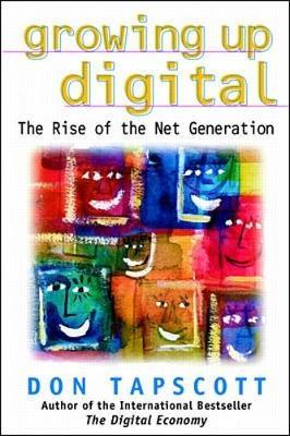Growing Up Digital by Don Tapscott