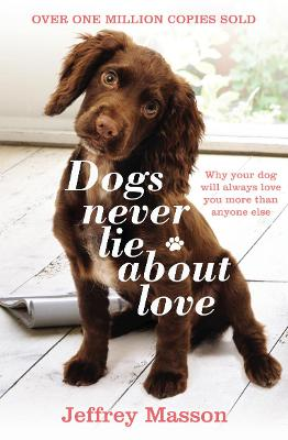 Dogs Never Lie About Love by Jeffrey Masson