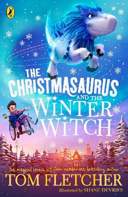 The The Christmasaurus and the Winter Witch by Tom Fletcher